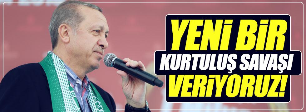 """Erdoğan: """"Türkiye yeni bir kurtuluş savaşı veriyor"""""""