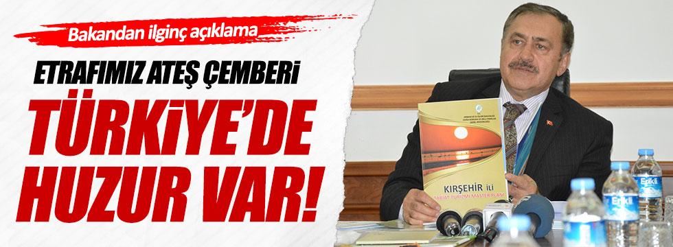 Bakan Eroğlu'ndan ilginç açıklama: Türkiye'de huzur var