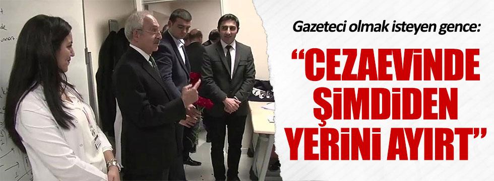 Kılıçdaroğlu'ndan gazeteci olmak isteyen gence manidar tepki
