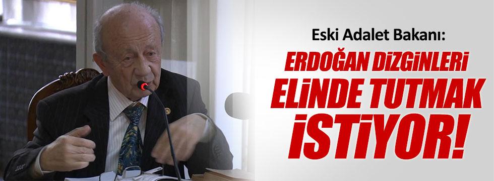 Hikmet Sami Türk: Erdoğan dizginleri elinde tutmak istiyor