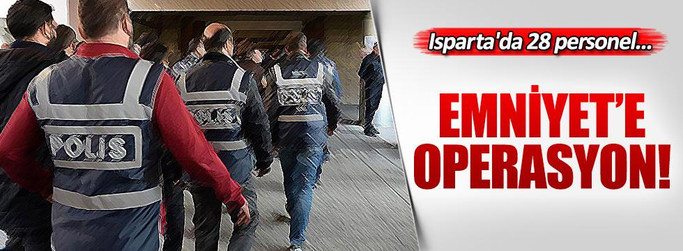 Isparta'da 28 emniyet personeli gözaltına alındı