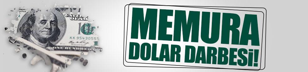 Memura dolar darbesi!