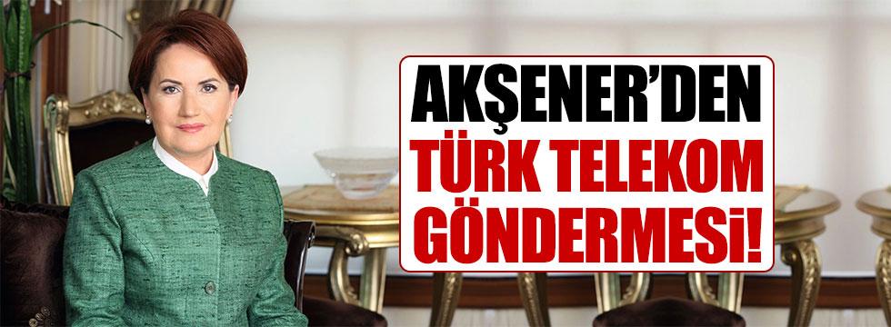 Meral Akşener'den 'Türk Telekom' göndermesi