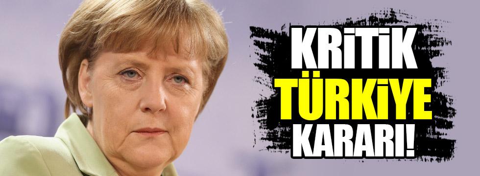 Merkel'den Türkiye kararı