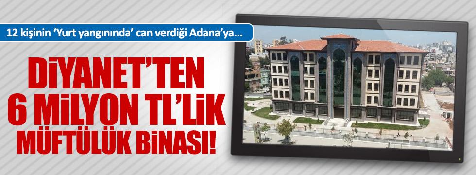 Adana'ya 6 milyon TL'lik Müftülük binası