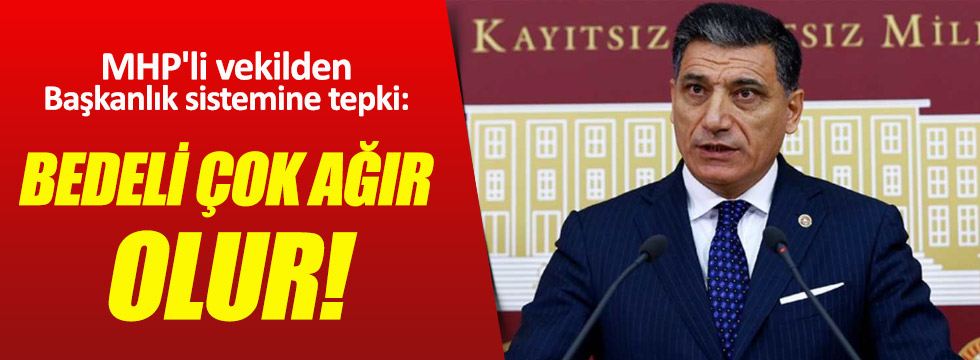 MHP'li vekilden başkanlık sistemine tepki