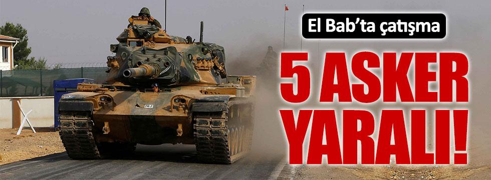El Bab'da çatışma: 5 Türk askeri yaralı!