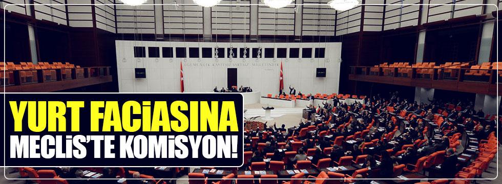 Yurt faciasına Meclis'te komisyon