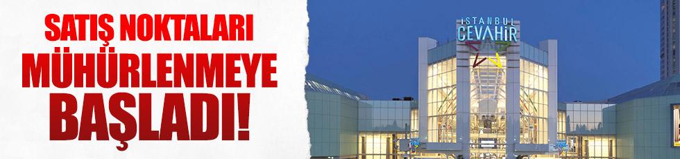 Cevahir'de açık satış noktaları mühürlendi