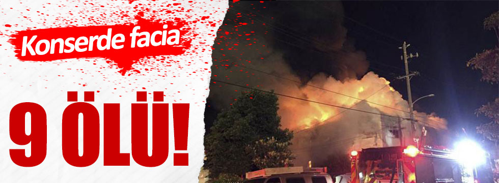 Konserde yangın çıktı: 9 ölü!