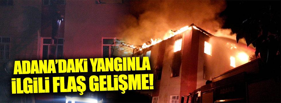 Adana'daki yurt yangınıyla ilgili flaş gelişme