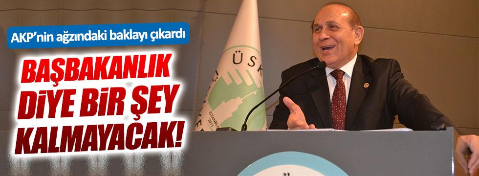 """AKP'li Kuzu: """"Başbakanlık tarihe karışacak"""""""