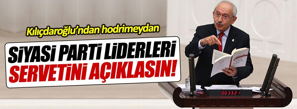 Kılıçdaroğlu: Siyasi parti liderleri servetini açıklasın