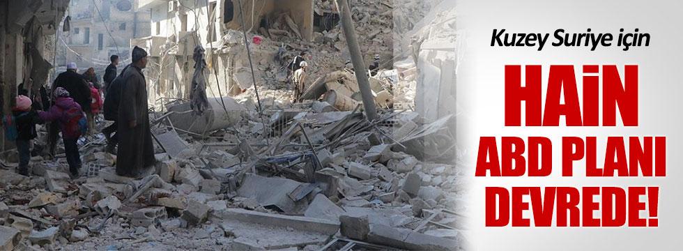 Kuzey Suriye için hain ABD planı