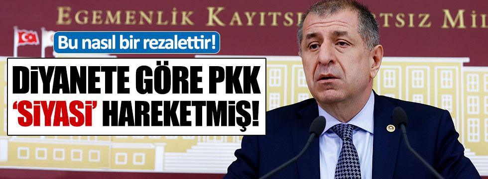 Özdağ'dan PKK'yı terör örgütü görmeyen Diyanet İşleri'ne çok sert tepki
