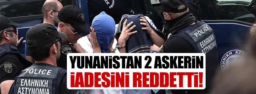Yunanistan 2 darbeci askerin iadesini ret etti