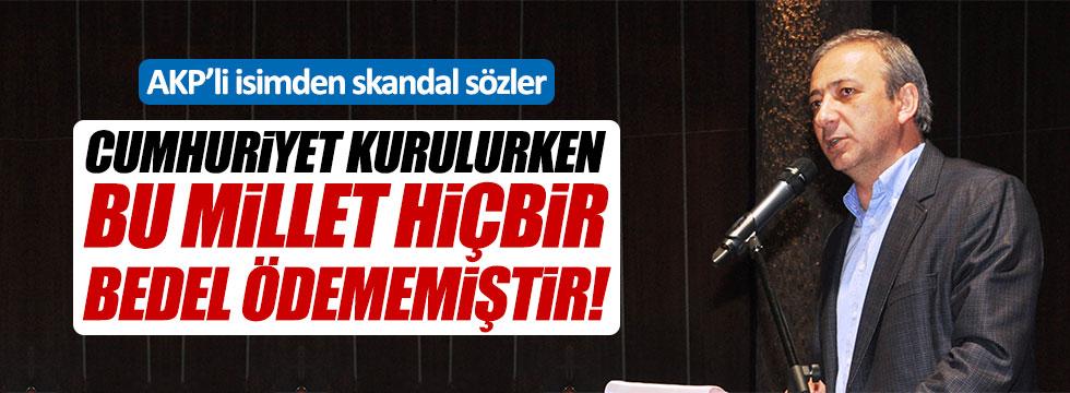 AKP'li Mete: Cumhuriyet kurulurken bu millet hiçbir bedel ödememiştir