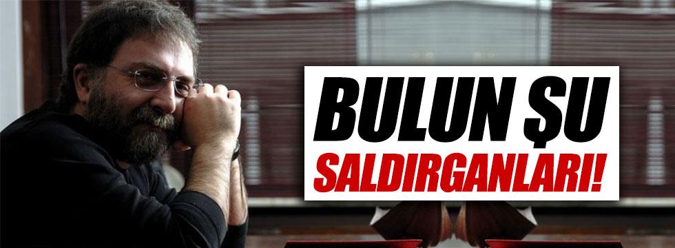 """Ahmet Hakan: """"Bulun şu saldırganları!"""""""