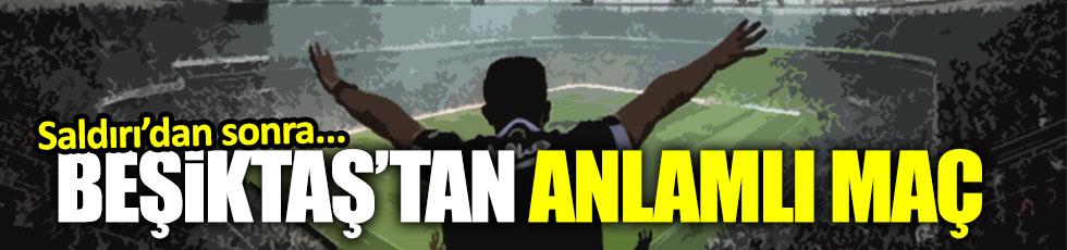 Beşiktaş'tan anlamlı maç