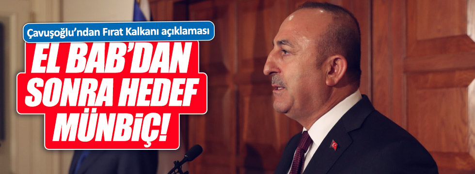 """Çavuşoğlu: """"El Bab'dan sonra hedef Münbiç"""""""