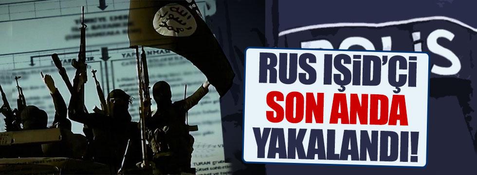 Rus IŞİD'çi yakalandı