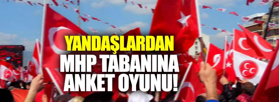 Yandaşlardan MHP tabanına anket oyunu!