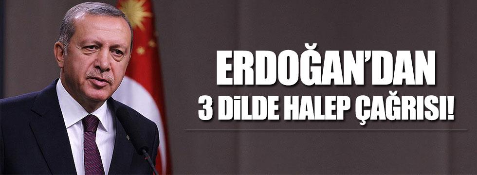 Erdoğan'dan 3 dilde Halep çağrısı