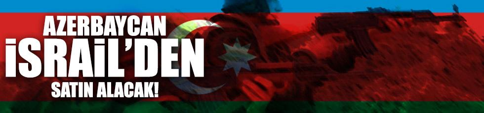 Azerbaycan, İsrail'den satın alacak