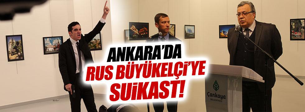 Ankara'da Rus Büyükelçi suikasta uğradı