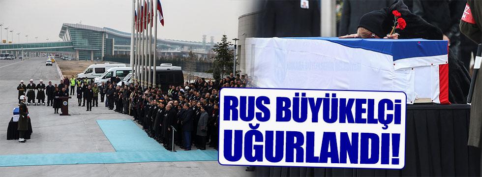 Rus Büyükelçi Karlov uğurlandı