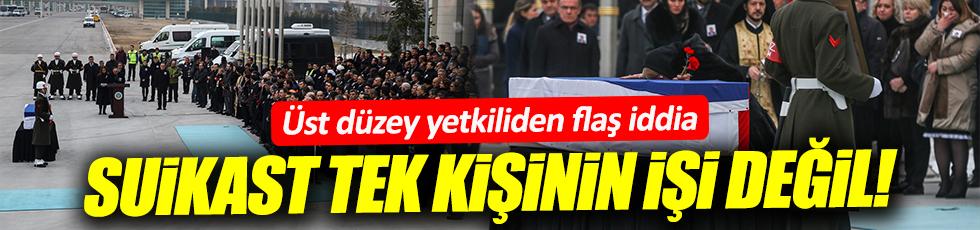 Türk yetkili: Suikasti tek kişi yapmadı