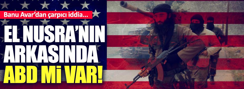 El Nusra'nın arkasında ABD mi var?