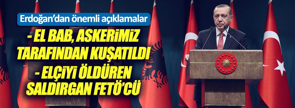 Erdoğan: El Bab askerlerimiz tarafından kuşatıldı
