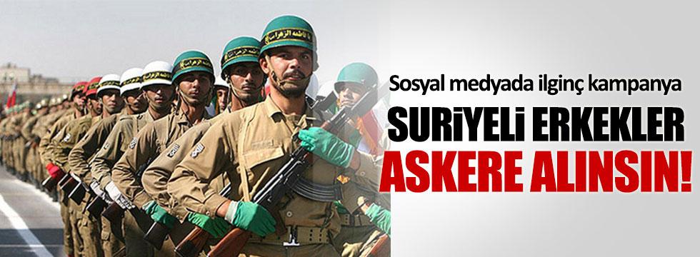 Suriyeli Erkekler Askere Alınsın