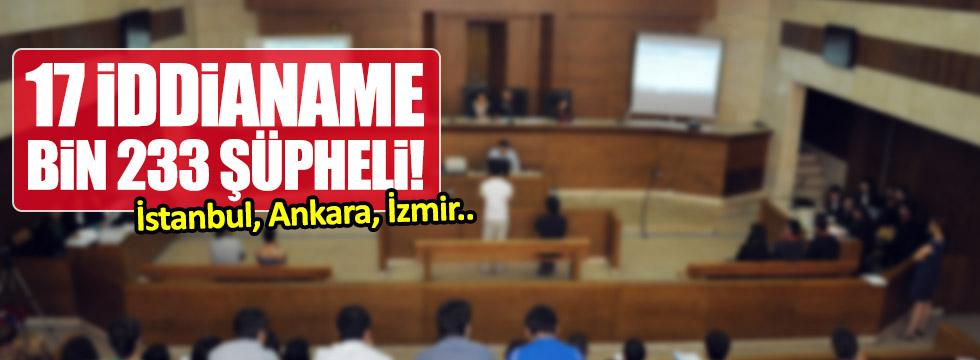 17 iddianame, bin 233 şüpheli