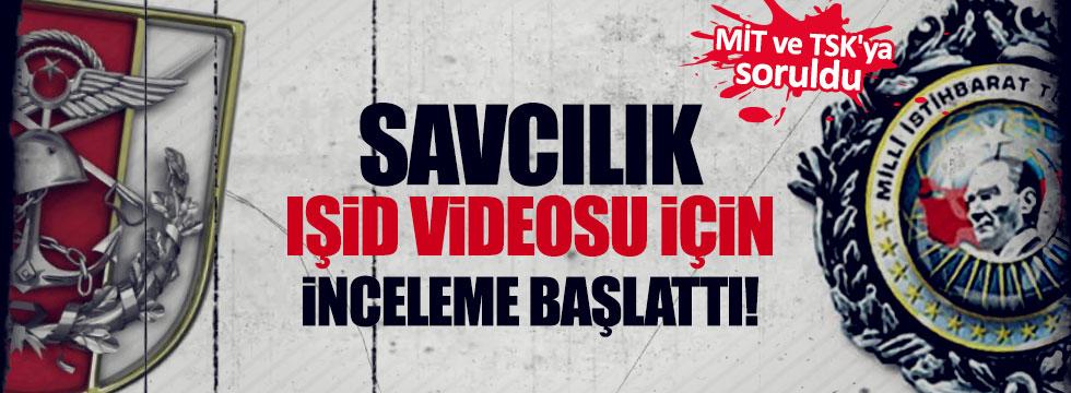 Savcılık IŞİD videosunu MİT ve TSK'ya sordu