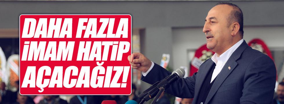 """Çavuşoğlu: """"Daha fazla imam hatip lisesi açacağız"""""""