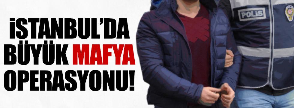 İstanbul'da büyük mafya operasyonu