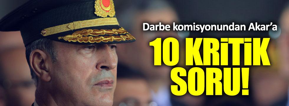 Darbe komisyonu, Hulusi Akar'a 10 soru gönderdi