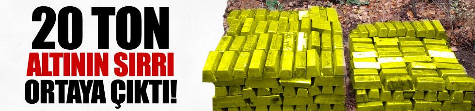 Antalya'daki 20 ton altının sırrı ortaya çıktı