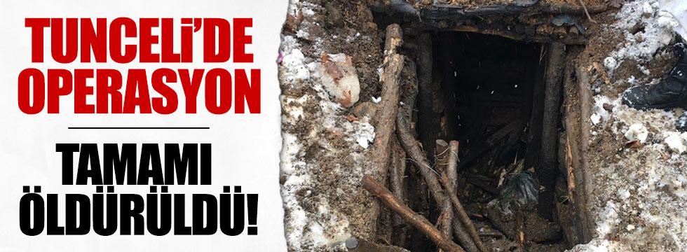 Tunceli'de operasyon, tamamı öldürüldü!