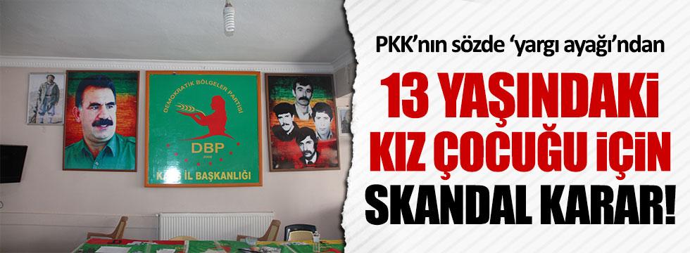 PKK'lılardan 13 yaşındaki kız çocuğu için skandal karar