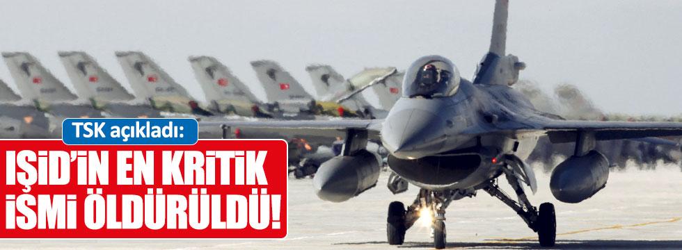 TSK açıkladı: IŞİD'in en kritik ismi öldürüldü!