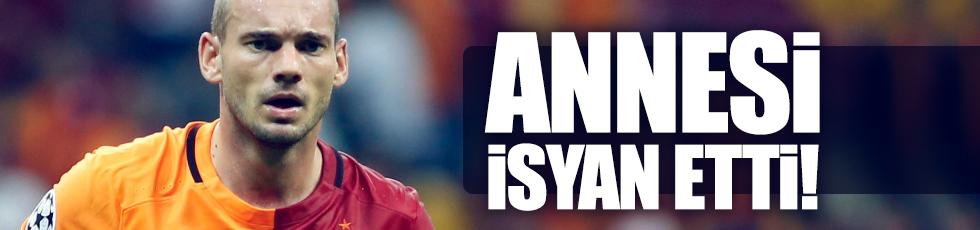 Sneijder'in annesi isyan etti