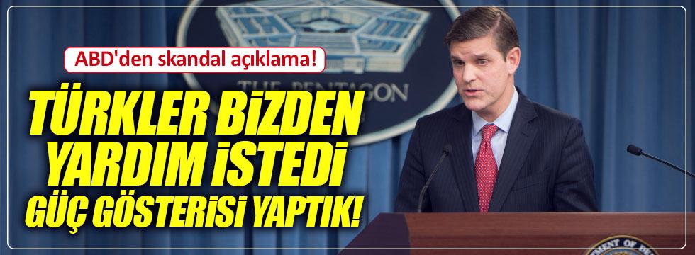 """ABD skandal açıklama: """"Türkler bizden yardım istedi""""."""