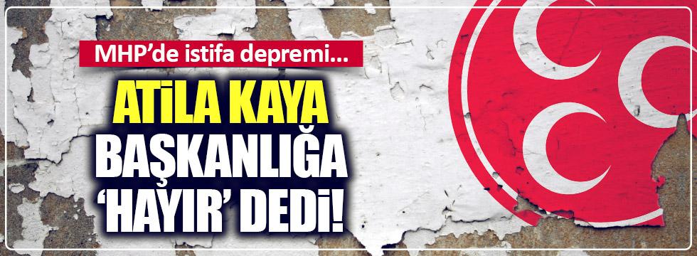 MHP'de Atila Kaya depremi!