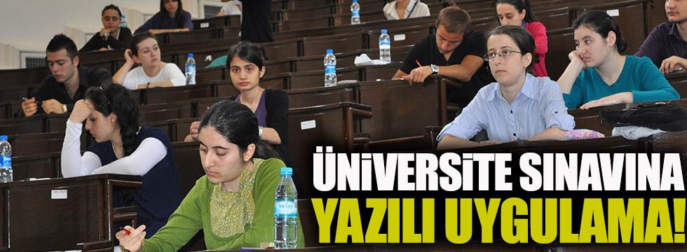 Üniversite sınavı şıklı değil yazılı oluyor!