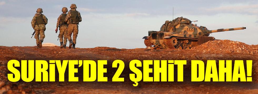 Suriye'de 2 şehit daha!