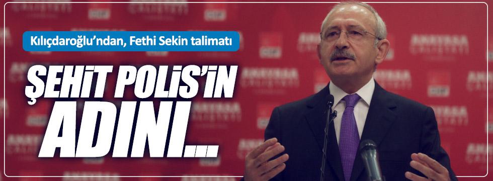 Kılıçdaroğlu'ndan Şehit Fethi Sekin talimatı