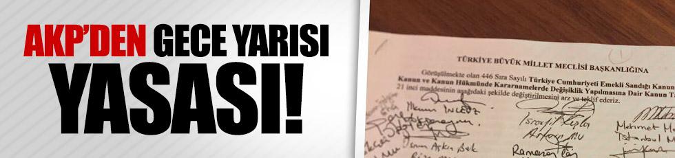 AKP'de gece yarısı yasası